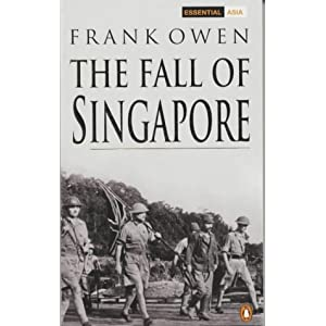 Fall Singapore Pictures on Fall Of Singapore  Penguin Classic Military   Frank Owen
