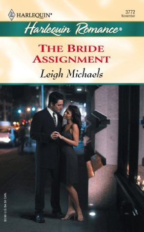 The Bride Assignment (Harlequin Romance), Leigh Michaels