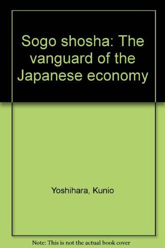 Sogo shosha: The vanguard of the Japanese economy