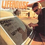 Lifehouse Hanging By a Moment