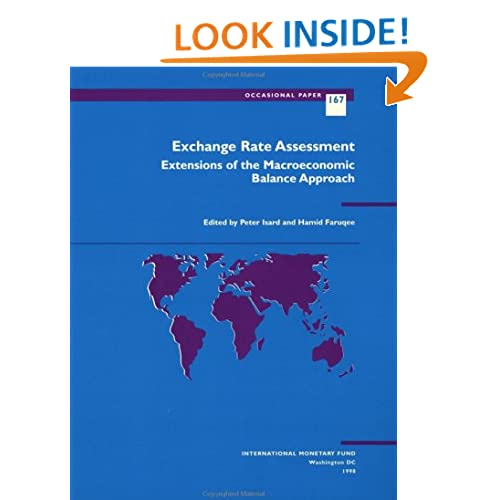 Exchange Rate Assessment: Extensions of the Macroeconomic Balance (Imf Occassional Paper Number 167) Peter Isard