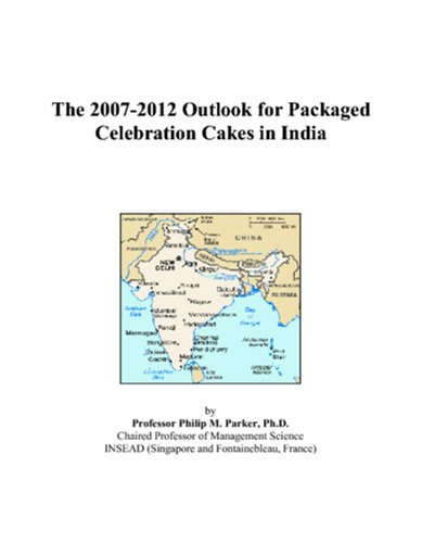 The 2007-2012 Outlook for Packaged Celebration Cakes in India