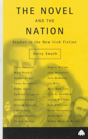 The Novel and the Nation: Studies in the New Irish Fiction (Contemporary Irish Studies)