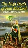 Rosemary Sutcliff The High Deeds of Finn MacCool (Red Fox Older Fiction)
