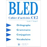Cahier d&#39;activits CE2 : Orthographe, grammaire, conjugaison, vocabulairepar Edouard Bled
