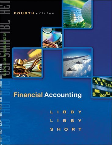 Libby, Robert; Libby, Patricia; Short, Daniel G's Financial Accounting 4th (fourth) edition by Libby, Robert; Libby, Patricia; Short, Daniel G published by Mcgraw-Hill (Tx) [Hardcover] (2002)