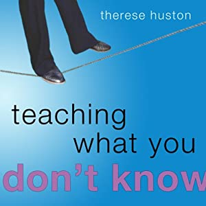 Teaching What You Don't Know | [Therese Huston]