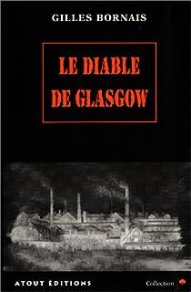 Le diable de Glasgow : roman noir, historique et fantastique