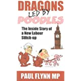 Dragons Led by Poodles: Inside Story of a New Labour Stitch Upby Paul Flynn
