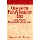 China and the People's Liberation Army: Great Power or Struggling Developing State
