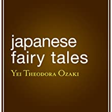 Japanese Fairy Tales (       UNABRIDGED) by Yei Theodora Ozaki Narrated by Leslie Bellair