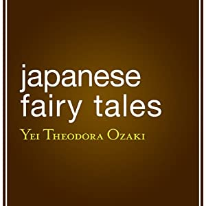 Japanese Fairy Tales | [Yei Theodora Ozaki]