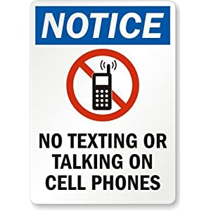Notice - No Texting Or Talking On Cell Phones, HDPE Plastic Sign, 10