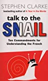 Talk to the Snail a Format (055277409X) by Stephen Clarke