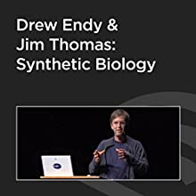 Drew Endy and Jim Thomas Debate Synthetic Biology  by Drew Endy Narrated by Jim Thomas