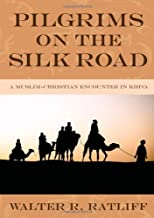 Pilgrims on the Silk Road: A Muslim-Christian Encounter in Khiva