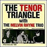 Tenor Triangle Tell It Like It Is