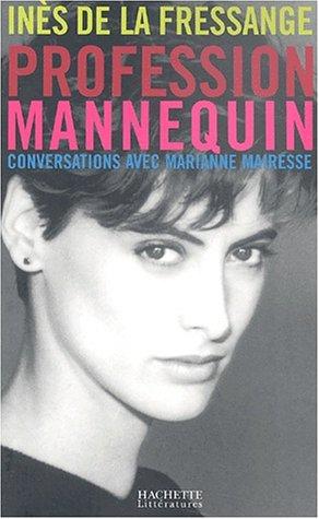 Profession mannequin : Inès de la Fressange, conversations avec Marianne Mairesse