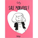 Sale Morveuse !par Gally