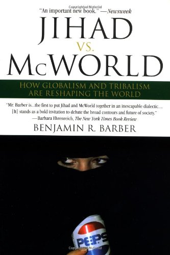 Jihad vs. McWorld: Terrorism&#39;s Challenge to Democracy