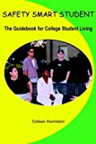 img - for SAFETY SMART STUDENT: The Guidebook for College Student Living by Kenniston Colleen (2004-01-22) Paperback book / textbook / text book