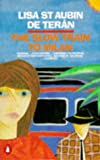 The Slow Train to Milan (014010920X) by Teran, Lisa St. Aubin De