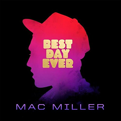 Mac Miller - Best Day Ever - Remastered - CD - FLAC - 2016 - FORSAKEN Download