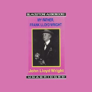 My Father, Frank Lloyd Wright Audiobook