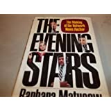 The Evening Stars: The Making of the Network News Anchor