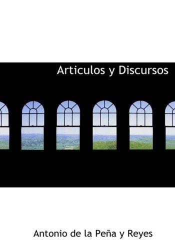 Articulos y Discursos (Large Print Edition)  [de la PeApa y Reyes, Antonio] (Tapa Dura)