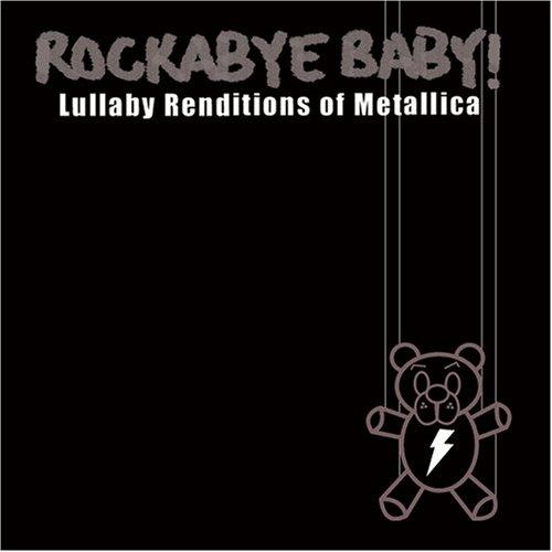 Rockabye Baby! Lullaby Renditions of Metallica