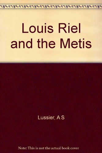 Louis Riel and the Metis