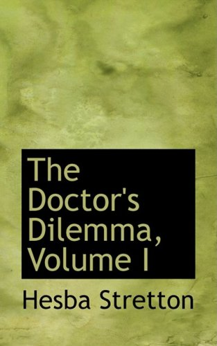 The Doctor's Dilemma, Volume I