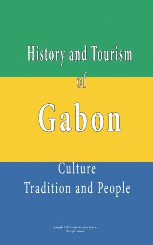 History and Tourism of Gabon, Culture, Tradition and People: Tourist attraction and Sights