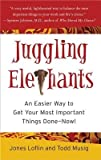 img - for Juggling Elephants( An Easier Way to Get Your Big Most Important Things Done--Now!)[JUGGLING ELEPHANTS][Hardcover] book / textbook / text book