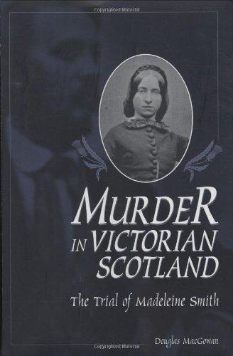 Murder in Victorian Scotland: The Trial of Madeleine Smith