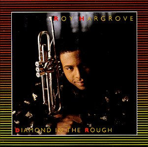 Roy Hargrove - Diamond in the Rough - Zortam Music