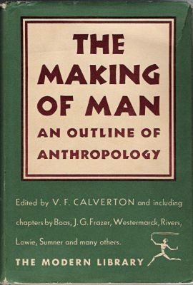 The Making of Man: An Outline of Anthropology (Modern Library)