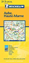 Aube/Haute-Marne (Michelin Local Maps)