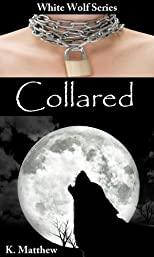 Collared (White Wolf, Volume #2)