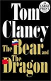 The Bear and the Dragon (Random House Large Print) (0375430695) by Tom Clancy