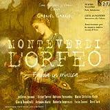 Monteverdi - L'Orfeo / Coro Antoni Il Verso, Ensembel Elyma, Garrido