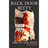 Back Door Betty: Fire in the Hole