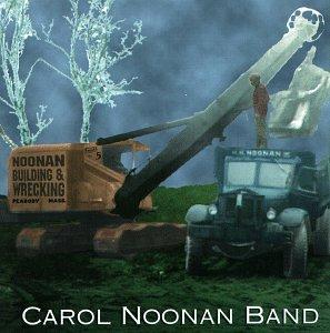 Carol Noonan Band - Noonan Building and Wrecking