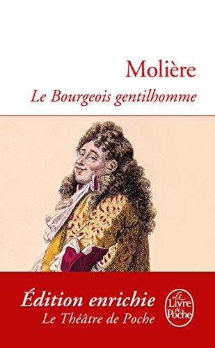 Jean-Baptiste Poquelin dit Molière - Le Bourgeois Gentilhomme (Classiques) (French Edition)