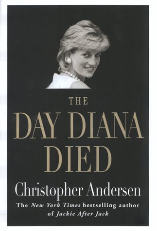 The Day Diana Died, Andersen,Christopher P.derson,Christopher