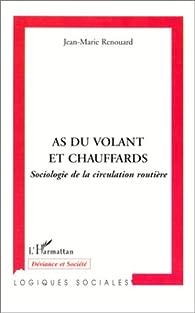 As du volant et chauffards : sociologie de la circulation routière par Jean-Marie Renouard