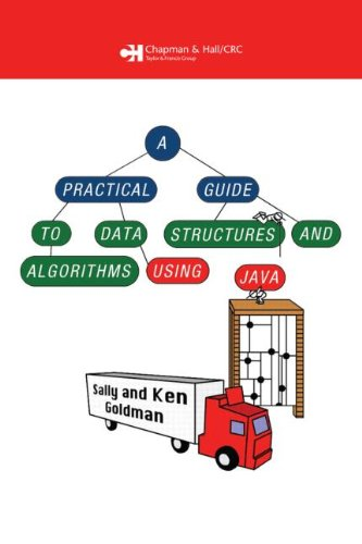 A Practical Guide to Data Structures and Algorithms using Java (Chapman & Hall/CRC Applied Algorithms and Data Structures series)
