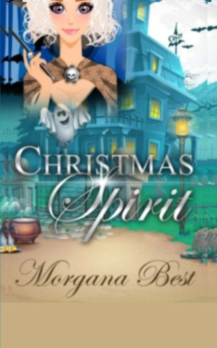 Christmas Spirit (The Middle-aged Ghost Whisperer) (Volume 1)