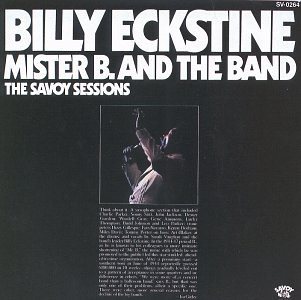 Billy Eckstine - Mister B. And The Band - Zortam Music